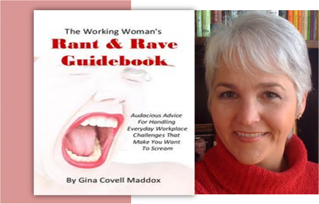 Gina Maddox The Working Woman's Rant and Rave Guidebook